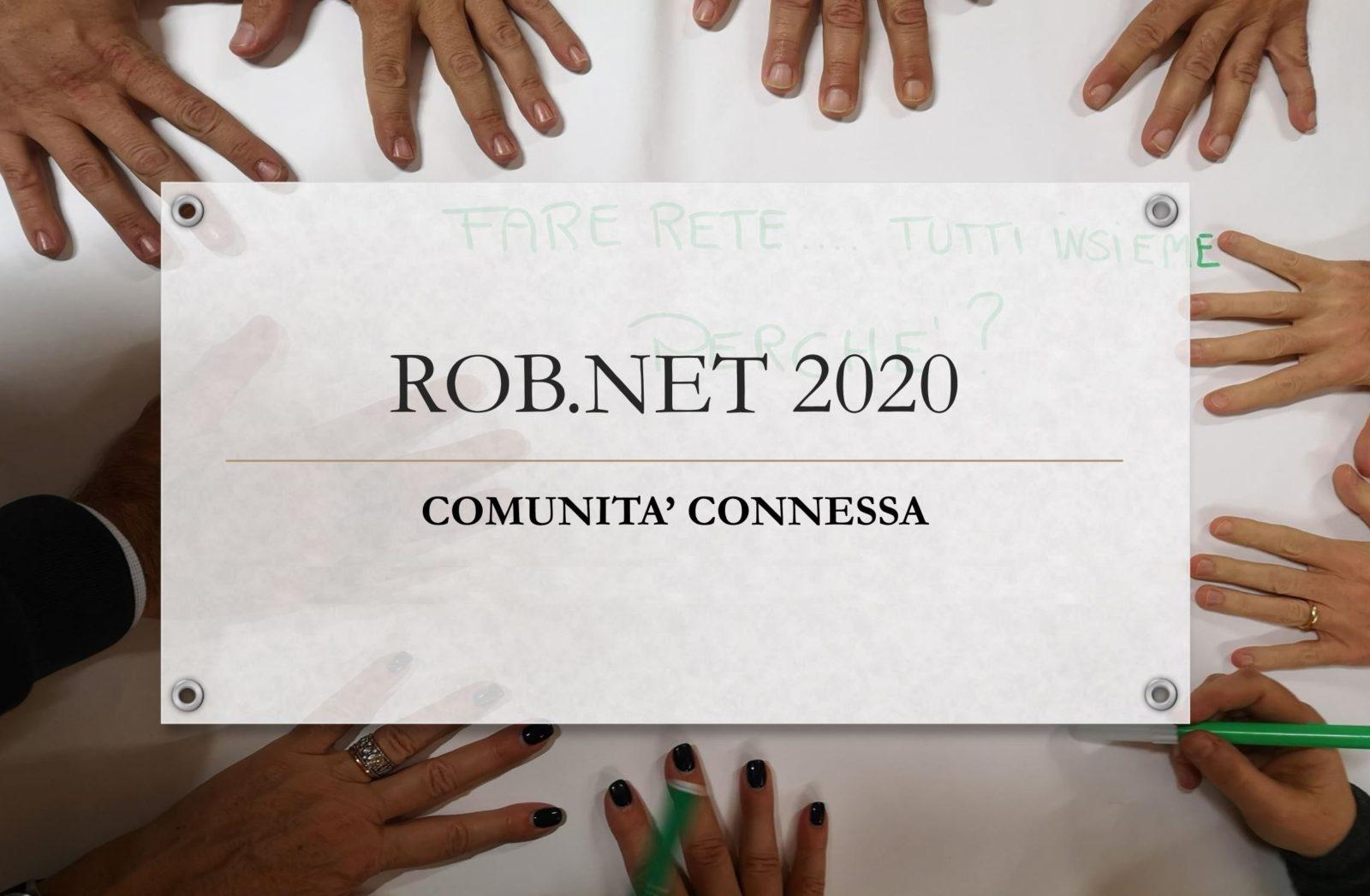 Scritta Rob.Net 2020 Comunità Connessa Circondata Dalle Mani Delle Persone Che Hanno Lavorato Al Progetto